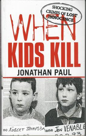 Picture of Jonathan Paul When Kids Kill book cover